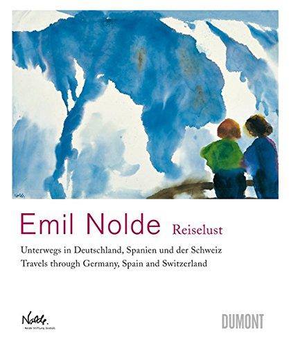 emil-nolde-reiselust-unterwegs-in-deutschland-spanien-und-der-schweiz-travels-through-germany-spain-