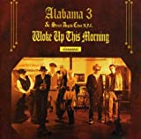 Alabama 3 Woke Up This Morning [CD 1]