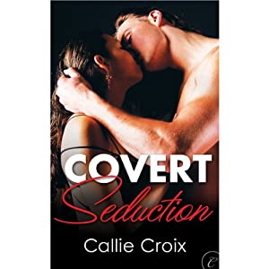 Covert Seduction | [Callie Croix]