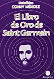 El libro de Oro de Saint Germain (Spanish Edition)