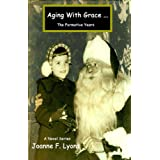 Aging With Grace: The Formative Years ~ Joanne Lyons