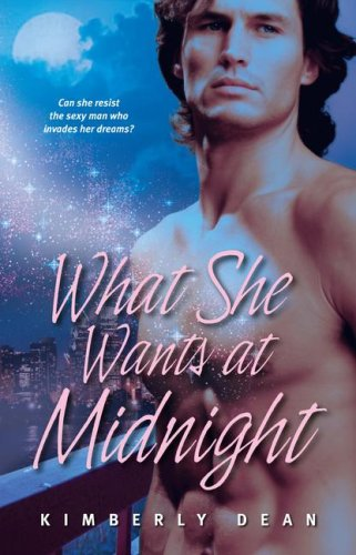 What She Wants at Midnight (Dream Wreakers), Kimberly Dean