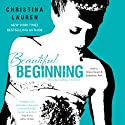 Beautiful Beginning Audiobook by Christina Lauren Narrated by Grace Grant, Sebastian York