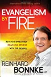 img - for Evangelism by Fire: Keys for Effectively Reaching Others With the Gospel book / textbook / text book