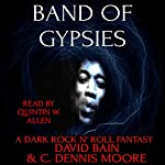 Band of Gypsies: A Dark Rock n' Roll Fantasy | David Bain,C. Dennis Moore
