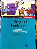Beyond Feelings: A Guide to Critical Thinking: Fifth Edition