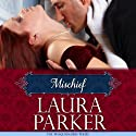 Mischief: The Masqueraders Series, Book Two (       UNABRIDGED) by Laura Parker Narrated by Rebecca Rogers