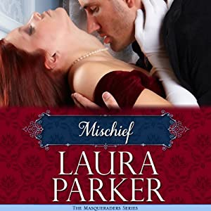 Mischief: The Masqueraders Series, Book Two | [Laura Parker]