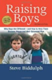 Raising Boys: Why Boys Are Different--And How to Help Them Become Happy and Well-Balanced Men Steve Biddulph