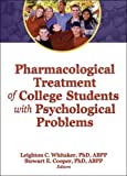 img - for Pharmacological Treatment of College Students with Psychological Problems book / textbook / text book