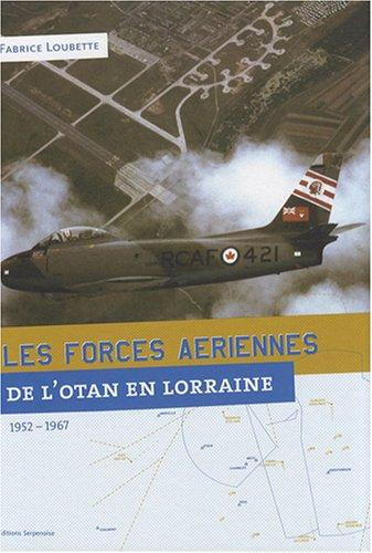 Les forces aériennes de l'OTAN en Lorraine, 1952-1967