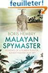 Malayan Spymaster: Memoirs of a Rubbe...