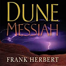 Dune Messiah (       UNABRIDGED) by Frank Herbert Narrated by Scott Brick, Katherine Kellgren, Euan Morton, Simon Vance