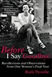 img - for Before I Say Goodbye: Recollections and Observations from One Woman's Final Year by Ruth Picardie (2000-09-14) book / textbook / text book