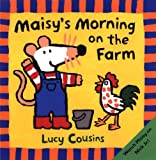 Maisy's Morning On The Farm (Turtleback School & Library Binding Edition) (Maisy Books (Prebound)) (0613747828) by Cousins, Lucy