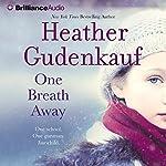 One Breath Away | Heather Gudenkauf
