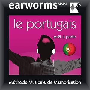 Earworms MMM - Le portugais: Prêt à Partir Vol. 1 | [earworms MMM]