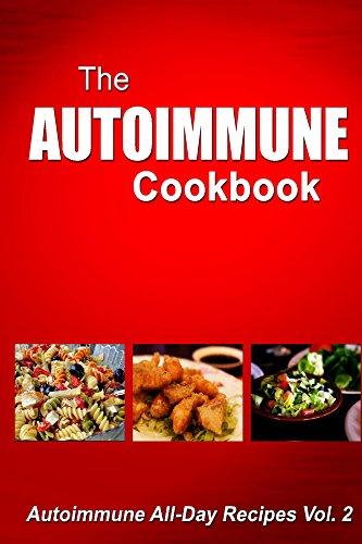 Free Kindle Book : Autoimmune Cookbook - Autoimmune All-Day Recipes: Autoimmune All-Day Recipes