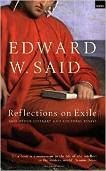 Reflections on Exile and Other Essays Quotes by Edward W Said