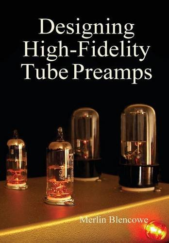 Designing High-Fidelity Valve Preamps, by Merlin Blencowe