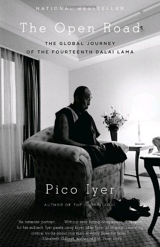 The Open Road: The Global Journey of the Fourteenth Dalai...