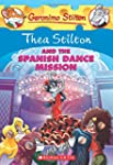 Thea Stilton and the Spanish Dance Mi...