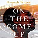 On the Come Up Audiobook by Hannah Weyer Narrated by Yolonda Ross