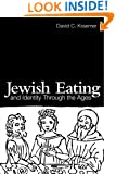 Jewish Eating and Identity Through the Ages (Routledge Advances in Sociology)