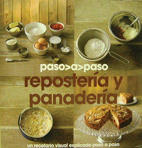 Reposteria y panaderia - paso a paso (Paso A Paso (parragon))