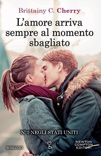 L'amore arriva sempre al momento sbagliato eNewton Narrativa PDF
