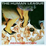 Reproduction ~ Human League