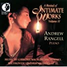Piano Recital: Rangell, Andres - Scarlatti, D. / Brahms, J. / Ravel, M. / Schubert, F. / Bach, J.S. (A Recital of Intimate Works, Vol. 2)