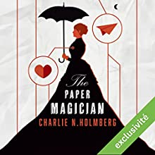 Paper Magician (Saga The Paper Magician 1) | Livre audio Auteur(s) : Charlie N. Holmberg Narrateur(s) : Lila Tamazit