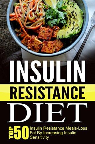Insulin Resistance Diet: Top 50 Insulin Resistance Meals-Loss Fat By Increasing Insulin Sensitivity (Insulin Resistance Diet, Diabetes Diet, Diabetes Type 2, Insulin Resistance Diet Cookbook) by Trisha Eakman