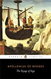 The Voyage of Argo: The Apollonius of Rhodes (Penguin Classics)