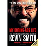 My Boring-Ass Life: The Uncomfortably Candid Diary of Kevin Smithby Kevin Smith