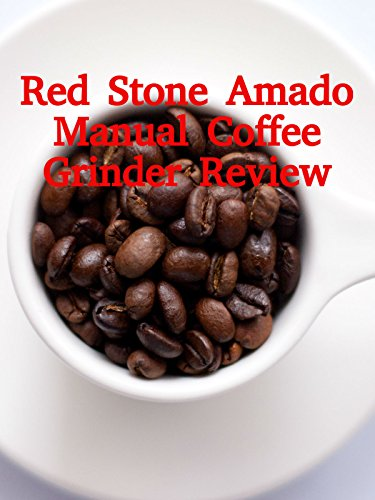 Review: Red Stone Amado Manual Coffee Grinder Review on Amazon Prime Video UK