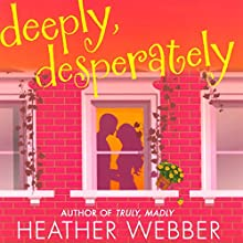 Deeply, Desperately: A Lucy Valentine Novel (       UNABRIDGED) by Heather Webber Narrated by Dina Pearlman