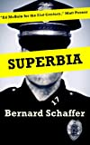 Superbia (Book One of the Superbia Series) by Bernard Schaffer