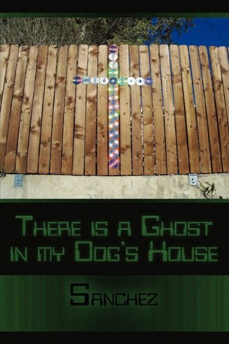 there is a ghost in my dogs house