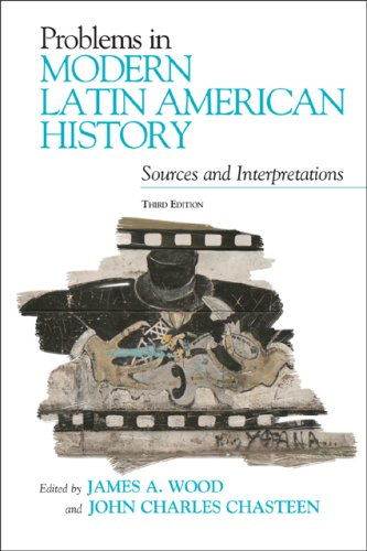 Problems in Modern Latin American History: Sources and Interpretations (Latin American Silhouettes) (Modern Latin America 2009 compare prices)