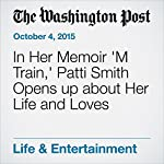 In Her Memoir 'M Train,' Patti Smith Opens up about Her Life and Loves | Elizabeth Hand