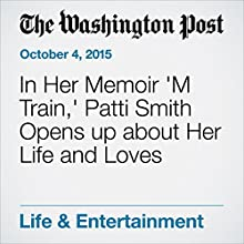 In Her Memoir 'M Train,' Patti Smith Opens up about Her Life and Loves (       UNABRIDGED) by Elizabeth Hand Narrated by Jill Melancon