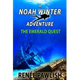 The Emerald Quest (The Noah Winter Adventure Series Book 1) ~ Ren�e Pawlish