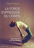 La force expressive du corps : Guérir par l'art et le mouvement