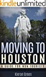 Moving to Houston: A Guide for Non-To...