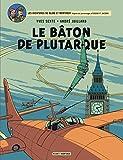 Blake & Mortimer - tome 23 - B�ton de Plutarque (Le)