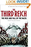 A Brief History of The Third Reich: T...