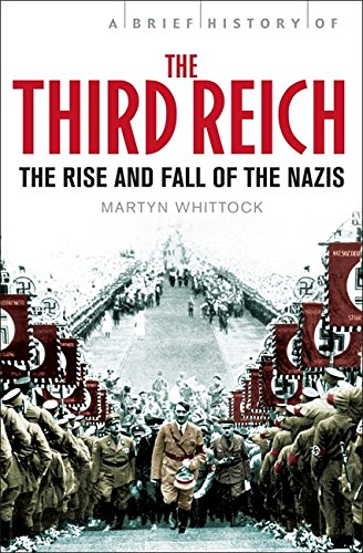 A Brief History of The Third Reich: The Rise and Fall of the Nazis (Brief Histories)