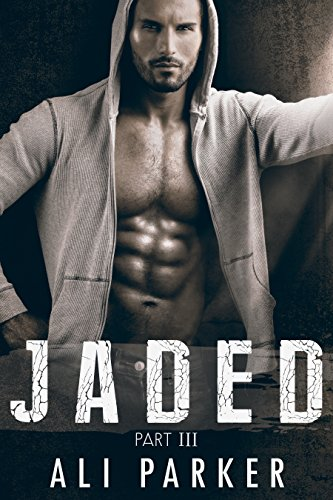 Jaded, Part III: (A second chance romance serial)
